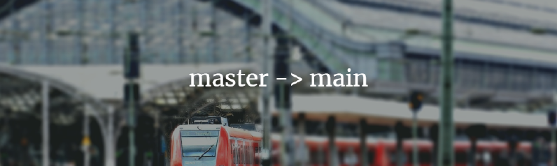 /2021/05/why-i-renamed-my-git-branches-from-master-to-main/master-to-main_hu52414346dd87c224fc4aff38c0223d51_560511_796x238_fill_q90_box_center_3.png